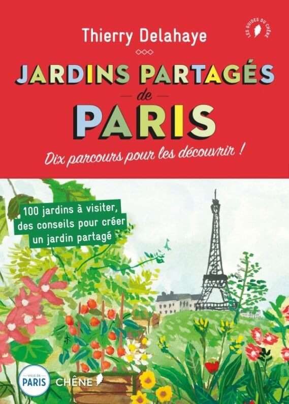 Guide Jardins partagés de Paris – Dix parcours pour les découvrir, Chêne, Ville de Paris