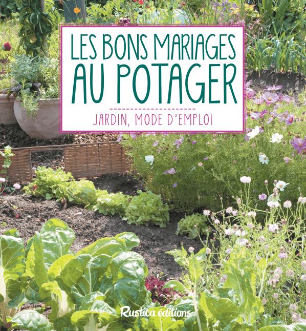 Les bons mariages au potager, Laurent Renault, Rustica Éditions, mars 2017