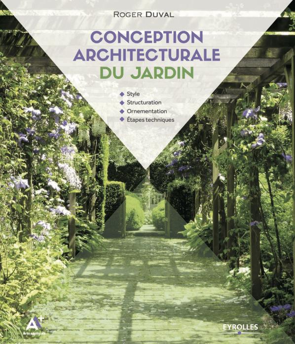 Conception architecturale du jardin, Roger Duval, Eyrolles, janvier 2017