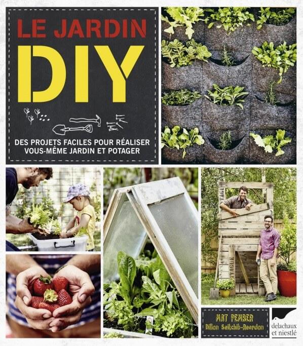 Le jardin DIY, Mat Pember et Dillon Seitchik-Reardon, Delachaux et Niestlé, mars 2017