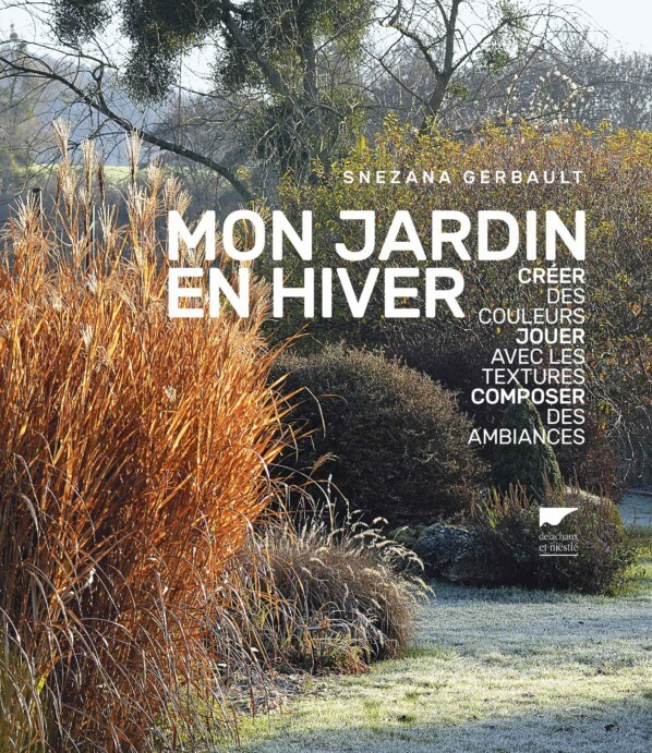 Mon Jardin en hiver, Snezana Gerbault, prix Saint-Fiacre 2018, Delachaux et Niestlé
