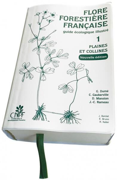 Flore forestière française Tome 1, Plaines et collines - nouvelle édition, revue et augmentée, CNPF, novembre 2018