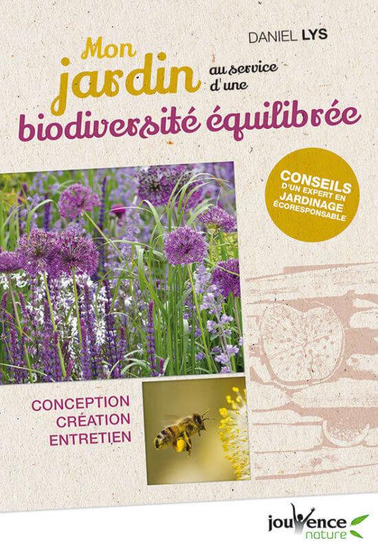 Mon jardin au service d'une biodiversité équilibrée, Daniel Lys, éditions Jouvence, février 2019