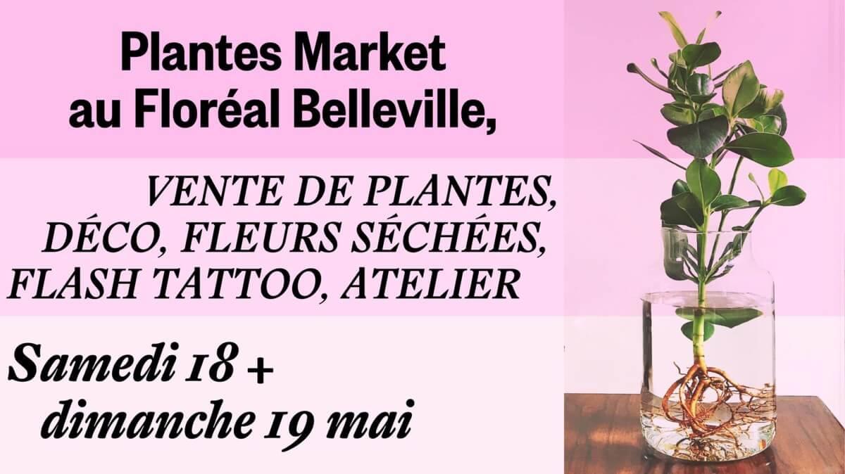 Plantes Market et Flash Tattoo les 18 et 19 mai 2019 au Floréal Belleville