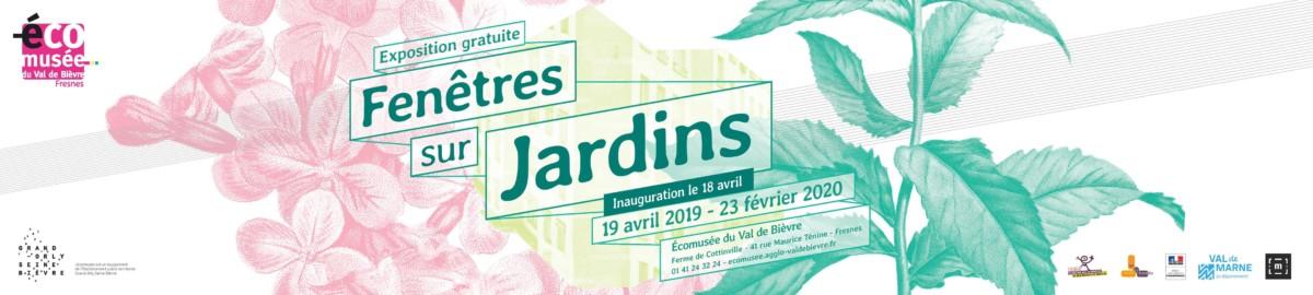 Exposition Fenêtres sur Jardins, Écomusée du Val de Bièvre, Fresnes (94)