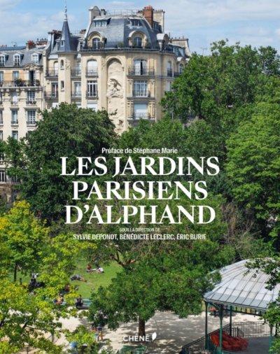 Les Jardins parisiens d'Alphand, Éric Burie, Sylvie Depondt, Bénédicte Leclerc, E/P/A