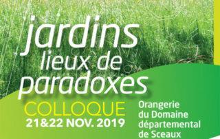 """Colloque """"Jardins, lieux de paradoxes"""" du jeudi 21 novembre au vendredi 22 novembre 2019"""