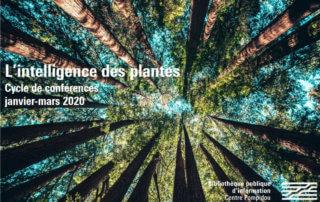 L'intelligence des plantes, cycle de conférences organisé par la Bpi, Paris (75), janvier-mars 2020