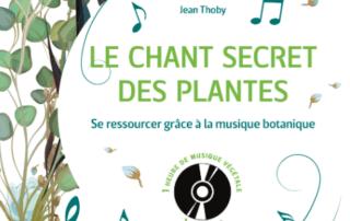 Le chant secret des plantes, Jean Thoby, Rustica éditions, novembre 2019