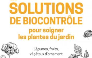 Les solutions de biocontrôle pour soigner les plantes de jardin, Légumes, fruits, végétaux d'ornement, Jérôme Julien, Éditions Ulmer, janvier 2020