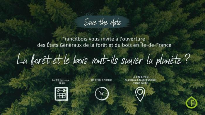 Save the date, états généraux de la forêt et du bois le 13 Janvier 2020, Francîlbois