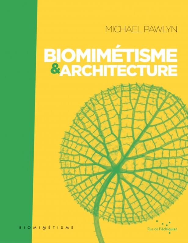 Biomimétisme et architecture, Michael Pawlyn, Rue de l'Echiquier, octobre 2019