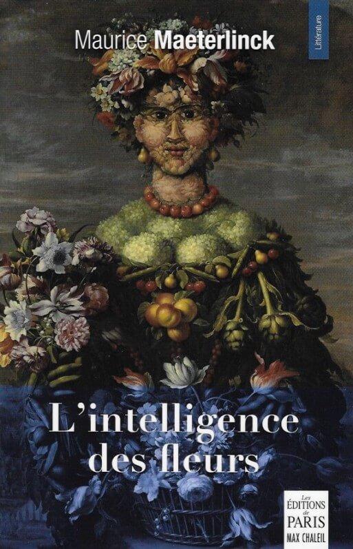 L'intelligence des fleurs Maurice Maeterlink, Les Éditions de Paris - Max Chaleil, février 2020