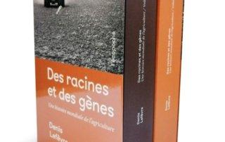 Des racines et des gènes, Une histoire mondiale de l'agriculture, Volumes 1 et 2, Denis Lefèvre, éditions Rue de l'échiquier, février 2020