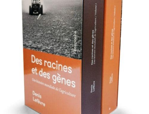 Des racines et des gènes, Une histoire mondiale de l'agriculture, Volumes 1 et 2