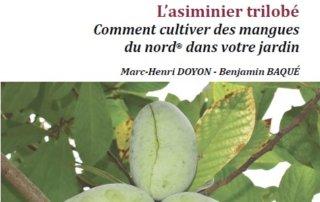 L'asiminier trilobé, ou comment cultiver des mangues du nord dans votre jardin, Marc-Henri Doyon, Benjamin Baqué, SCOP Végétal 85, février 2020