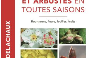 Identifier arbres et arbustes en toutes saisons, Bourgeons, fleurs, feuilles, fruits Rita Lüder, Delachaux et Niestlé, mars 2020