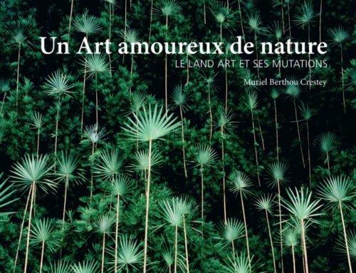 Un Art amoureux de la nature LE LAND ART ET SES MUTATIONS