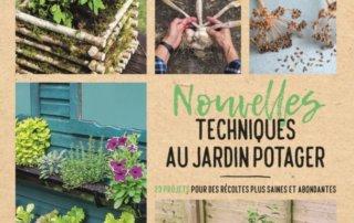 Nouvelles techniques au jardin potager, 23 projets pour des récoltes plus saines et abondantes, Joyce Russell, Delachaux et Niestlé, juin 2020