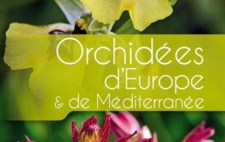 Orchidées d'Europe et de Méditerranée, Rolf Kühn, Henrick Pedersen et Phillip Cribb(trad. Thierry Pain),éditions Biotope, juin 2020